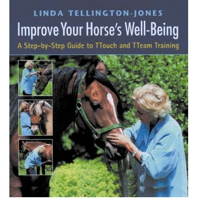 [(Improve Your Horse's Well-being: A Step-by-step Guide to TTouch and TTeam Training)] [Author: Linda Tellington-Jones] published on (October, 1999)