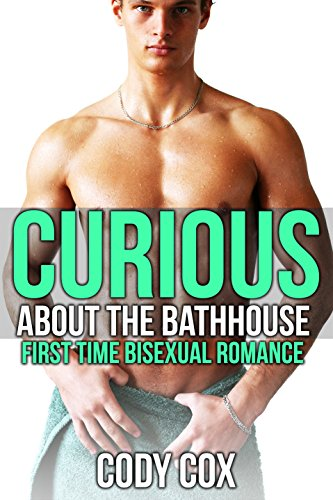 Curious About the Bathhouse: First Time Bisexual Romance (English Edition)