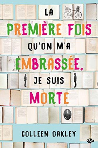 La première fois qu'on m'a embrassée, je suis morte (Fiction) (French Edition)