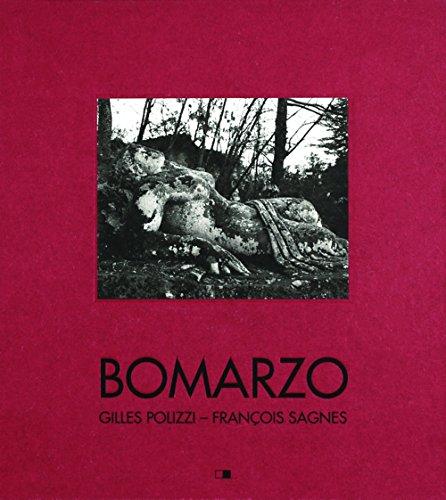 Bomarzo. Poétique d'un jardin italien par Francois Sagnes, Gilles Polizzi