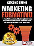 MARKETING FORMATIVO.  Il Primo Sistema di Funnel Marketing...
