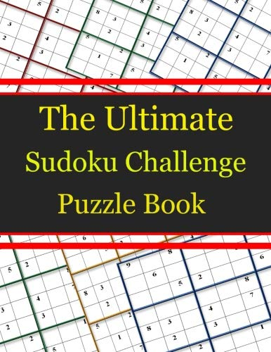 The Ultimate Sudoku Challenge Puzzle Book: 450 Irresistibly Hard Puzzles por rizza p.k