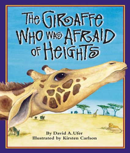 The Giraffe Who Was Afraid of Heights (Arbordale Collection) por David A. Ufer