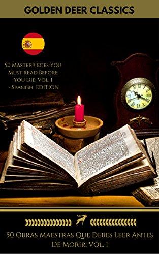 50 Obras Maestras Que Debes Leer Antes De Morir: Vol. 1 (Golden Deer Classics) por Miguel Cervantes