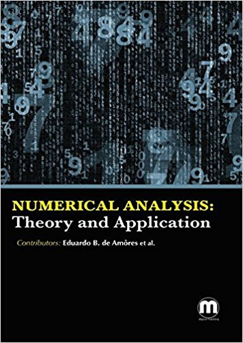 Numerical Analysis: Theory and Application [Hardcover] [Jan 01, 2016] Eduardo B. De Amôres