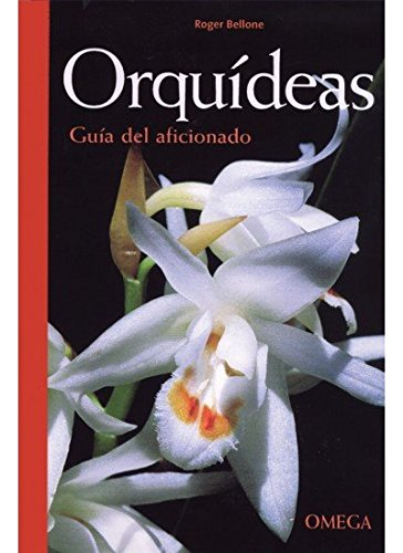 ORQUIDEAS. GUIA DEL AFICIONADO (GUÍAS DEL NATURALISTA-ORQUÍDEAS) por R. BELLONE