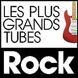 Les Plus Grands Tubes Rock