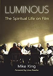 Luminous: The Spiritual Life on Film