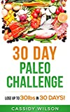 30 Day Paleo Challenge: Lose up to 30 pounds in 30 Days!