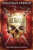 Lockwood & Co. - Der Wispernde Schädel (Die Lockwood & Co.-Reihe 2)