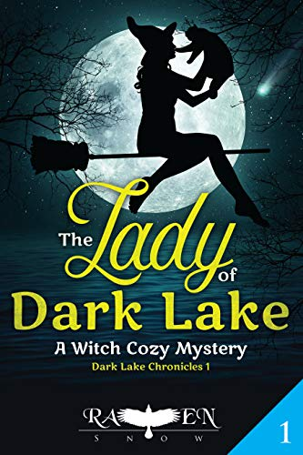 The Lady of Dark Lake: A Witch Cozy Mystery (Dark Lake Chronicles Book 1) (English Edition)
