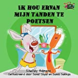 Ik hou ervan mijn tanden te poetsen (Children's Dutch books, dutch kids books, Prentenboek, kinderboeken, dutch childrens books) (Dutch Bedtime Collection) (Dutch Edition)