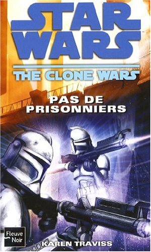Star Wars, Tome 96 : The Clone Wars, Pas de prisonniers par KAREN TRAVISS