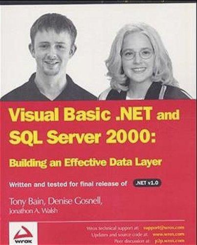 VB.NET & SQL Server 2000: Building an Effective Data Layer by Tony Bain (2002-06-02) par Tony Bain;Denise Gosnell;Jonathan A. Walsh