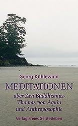 Meditationen über Zen-Buddhismus, Thomas von Aquin und Anthroposophie