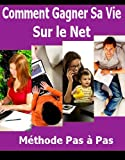 Comment gagner sur le web (French Edition)