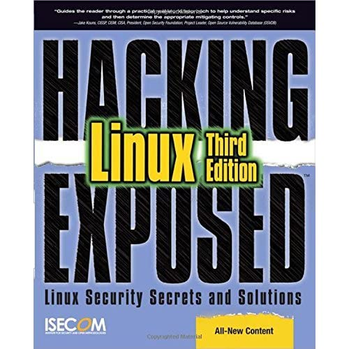 Hacking Exposed Linux: Linux Security Secrets and Solutions by N/A Isecom (1-Aug-2008) Paperback