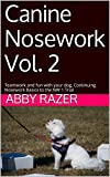 Canine Nosework Vol. 2: Teamwork and fun with your dog, Continuing Nosework Basics to the NW 1 Trial (English Edition)