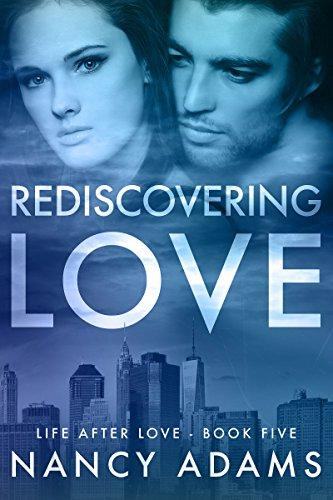 Rediscovering Love - A Billionaire Romance Novel (Romance, Billionaire Romance, Life After Love Book 5)