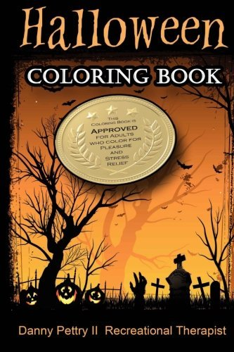 ook: Approved for adults who color for pleasure and stress relief by Danny Pettry II (2015-08-13) (Danny Halloween)