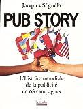 Telecharger Livres Pub story L histoire mondiale de la publicite en 65 campagnes (PDF,EPUB,MOBI) gratuits en Francaise