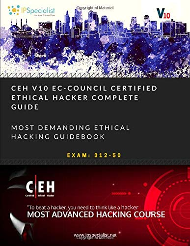 CEH v10: EC-Council Certified Ethical Hacker Complete Training Guide with Practice Labs: Exam: 312-50 por IP Specialist