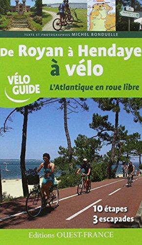 de-royan-a-hendaye-a-velo-latlantique-en-roue-libre-velo-guide
