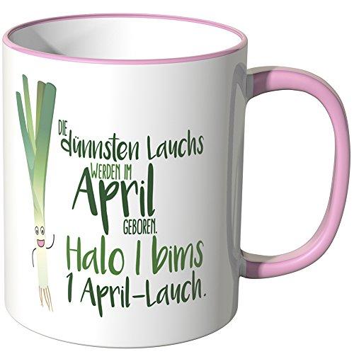 JUNIWORDS Tasse - Wähle eine Farbe -Die dünnsten Lauchs werden im April geboren. Halo i bims 1 April-Lauch. - Rosa