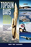 Picture Of Topgun Days: Dogfighting, Cheating Death, and Hollywood Glory as One of America's Best Fighter Jocks