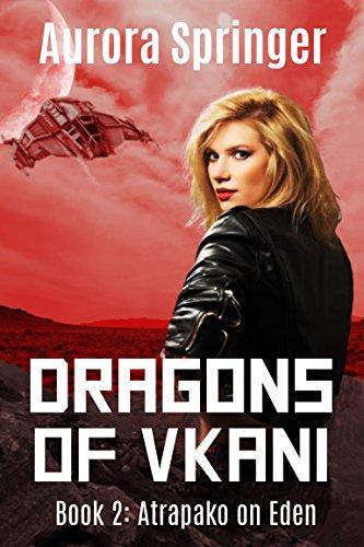 ebook: Dragons of Vkani (Atrapako on Eden Book 2) (B00LS1EU6K)