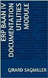 ERP Baan IV Documentation Utilities Module (English Edition)