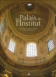 Le Palais de l'Institut : Du collège des Quatre-Nations à l'Institut de France