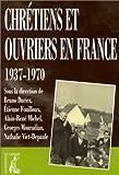 Chrétiens et ouvriers en France, 1937-1970
