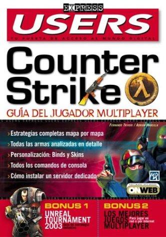 Counter Strike - Guia Del Jugador Multiplayer (Users Express, 19) por Fernando Trivelli
