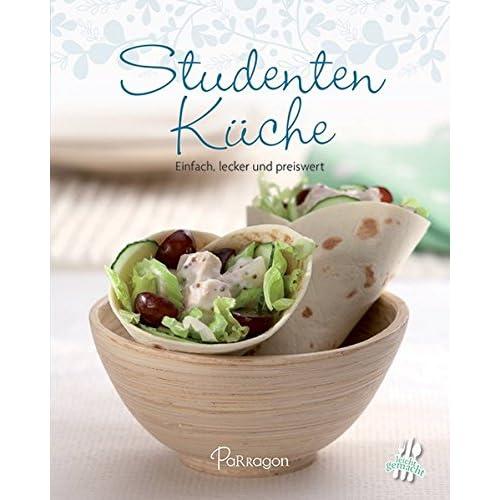 Studentenküche: Einfach, lecker und preiswert