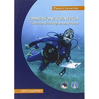 L'immersione Scientifica. Tecniche Di Indagine Subacquea