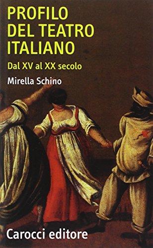 Profilo del teatro italiano dal XV al XX secolo (Quality paperbacks)