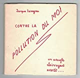 Contre la pollution du moi