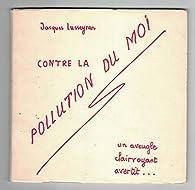 Contre la pollution du moi par Jacques Lusseyran