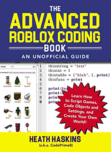 The Advanced Roblox Coding Book: An Unofficial Guide: Learn ...