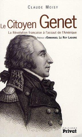 Le citoyen Genet : La Révolution française à l'assaut de l'Amérique