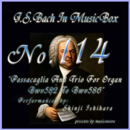 Bach In Musical Box 114 / Passacaglia And Trio For Organ Bwv582 To Bwv586