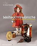 Weihnachtsw?nsche: Die Welt des Spielzeugs um die Jahrhundertwende