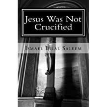 Jesus Was Not Crucified: Volume 2 (When You Read This Book You Will Know)