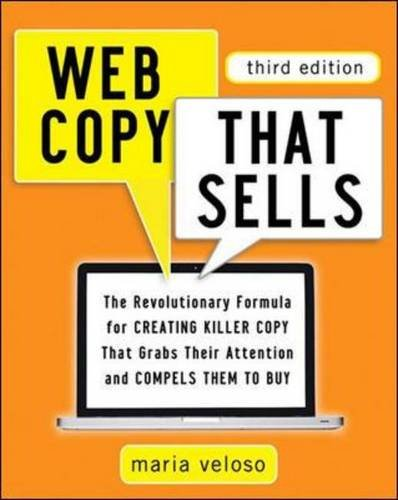 Web Copy That Sells: The Revolutionary Formula for Creating Killer Copy That Grabs Their Attention and Compels Them to Buy (Agency/Distributed)