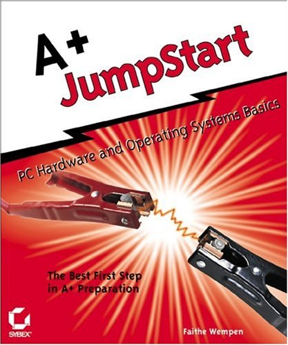 A+ JumpStart: PC Hardware and Operating Systems Basics (Craig Hunt Linux Library) por Faithe Wempen