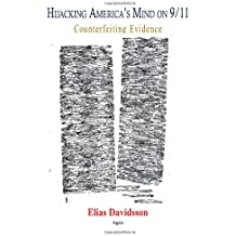 Hijacking America's Mind on 9/11: Counterfeiting Evidence