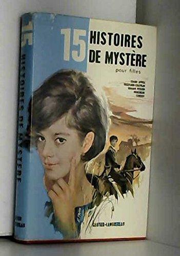 15 histoires de mystère pour filles.