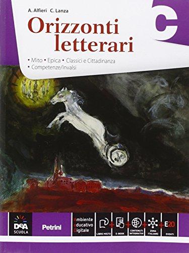 Orizzonti letterari. Vol. C: Mito, epica. Per le Scuole superiori. Con e-book. Con espansione online