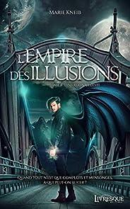 L'Empire des illusions, tome 1: L'invasion